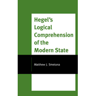 Hegel's Logical Comprehension of the Modern State (BOK)
