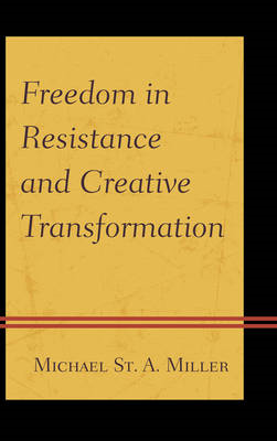 Freedom in Resistance and Creative Transformation (BOK)