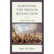 Surviving the French Revolution: A Bridge Across Time (BOK)
