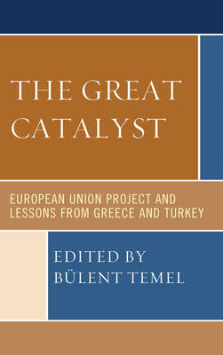 The Great Catalyst: European Union Project and Lessons from Greece and Turkey (BOK)