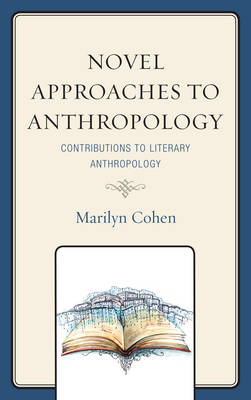 Novel Approaches to Anthropology: Contributions to Literary Anthropology (BOK)