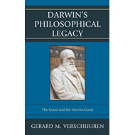 Darwin's Philosophical Legacy: The Good and the Not-So-Good (BOK)