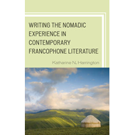 Writing the Nomadic Experience in Contemporary Francophone Literature (BOK)