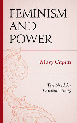 Feminism and Power: The Need for Critical Theory (BOK)