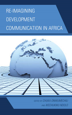Re-Imagining Development Communication in Africa (BOK)