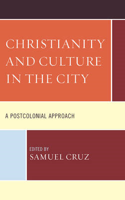 Christianity and Culture in the City: A Postcolonial Approach (BOK)