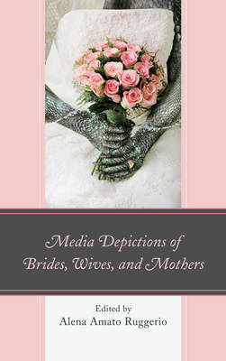 Media Depictions of Brides, Wives, and Mothers (BOK)