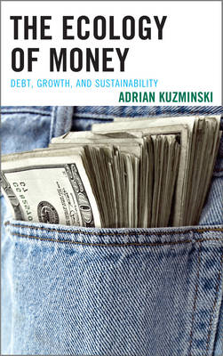The Ecology of Money: Debt, Growth, and Sustainability (BOK)