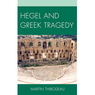 Hegel and Greek Tragedy (BOK)