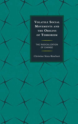 Volatile Social Movements and the Origins of Terrorism: The Radicalization of Change (BOK)