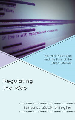 Regulating the Web: Network Neutrality and the Fate of the Open Internet (BOK)