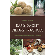 Early Daoist Dietary Practices: Examining Ways to Health and Longevity (BOK)