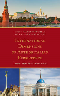 International Dimensions of Authoritarian Persistence: Lessons from Post-Soviet States (BOK)