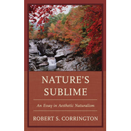 Nature's Sublime: An Essay in Aesthetic Naturalism (BOK)