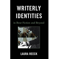 Writerly Identities in Beur Fiction and Beyond (BOK)
