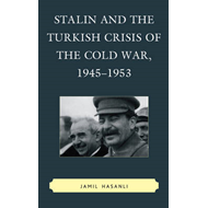 Stalin and the Turkish Crisis of the Cold War, 1945-1953 (BOK)