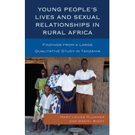 Young People's Lives and Sexual Relationships in Rural Africa: Findings from a Large Qualitative Stu (BOK)