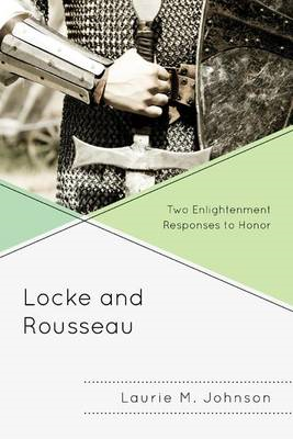 Locke and Rousseau: Two Enlightenment Responses to Honor (BOK)