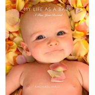 My Life As A Baby: A Five-Year Record (BOK)
