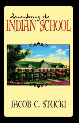 Remembering the Indian School (BOK)