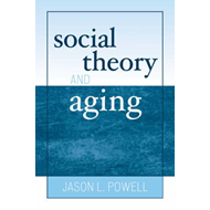 Social Theory and Aging (BOK)