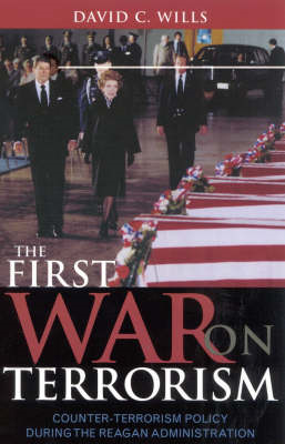 The First War on Terrorism: Counter-terrorism Policy During the Reagan Administration (BOK)