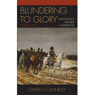 Blundering to Glory: Napoleon's Military Campaigns (BOK)