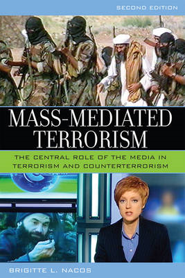 Mass-mediated Terrorism: The Central Role of the Media in Terrorism and Counterterrorism (BOK)