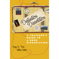 Destination Dissertation: A Traveler's Guide to a Done Dissertation (BOK)