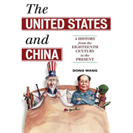 The United States and China: A History from the Eighteenth Century to the Present (BOK)