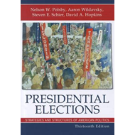 Presidential Elections: Strategies and Structures of American Politics (BOK)