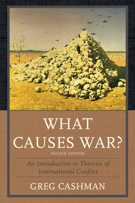 What Causes War?: An Introduction to Theories of International Conflict (BOK)