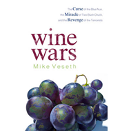 Wine Wars: The Curse of the Lue Nun, the Miracle of Two Buck Chuck, and the Revenge of the Terroiris (BOK)