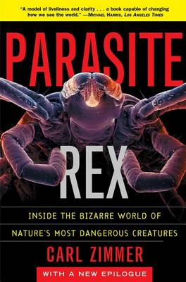 Parasite Rex (with a New Epilogue): Inside the Bizarre World (BOK)