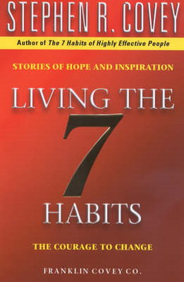 Living the 7 Habits: The Courage to Change (BOK)