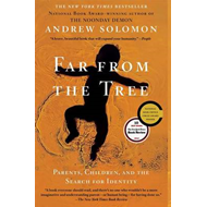 Far from the Tree: Parents, Children, and the Search for Identity (BOK)