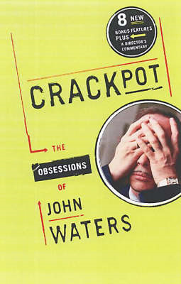 Crackpot: The Obsessions of John Waters (BOK)
