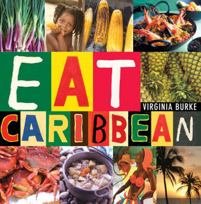 Eat Caribbean: The Best of Caribbean Cookery (BOK)