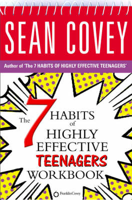 The 7 Habits of Highly Effective Teenagers: Personal Workbook (BOK)