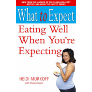 Eating Well When You're Expecting (BOK)