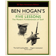 Ben Hogan's Five Lessons: The Modern Fundamentals of Golf (BOK)