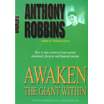 Awaken the Giant within: How to Take Immediate Control of Your Mental, Emotional, Physical and Financial Life (BOK)