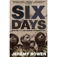 Six Days: How the 1967 War Shaped the Middle East (BOK)