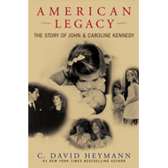 American Legacy: The Story of John and Caroline Kennedy (BOK)