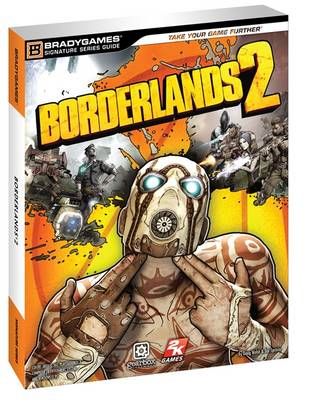 Borderlands 2 Signature Series Guide (BOK)
