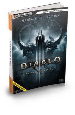 Diablo III: Reaper of Souls Ultimate Evil Edition Signature Series Strategy Guide (BOK)