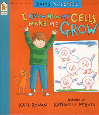Sam's Science: I Know How My Cells Make Me Grow (BOK)