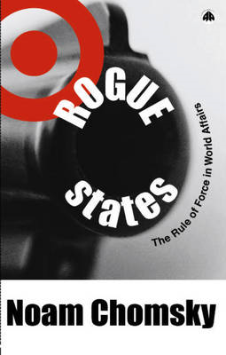 Rogue States: The Rule of Force in World Affairs (BOK)