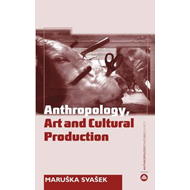 Anthropology, Art and Cultural Production (BOK)