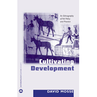 Cultivating Development: An Ethnography of Aid Policy and Practice (BOK)